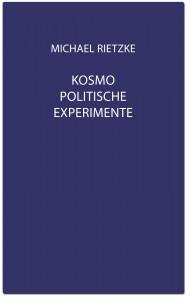 Michael Rietzke Kosmopolitische Experimente